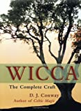 Wicca: The Complete Craft by D.J. Conway (2001-09-09) - D.J. Conway