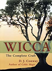Wicca: The Complete Craft by D.J. Conway (2001-09-09)