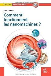 Comment fonctionnent les nanomachines ?