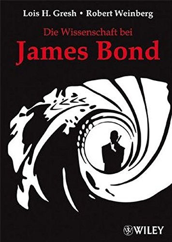 Die Wissenschaft bei James Bond (Robert Bond)