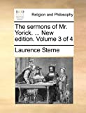 The Sermons of Mr. Yorick. ... New Edition. Volume 3 of 4