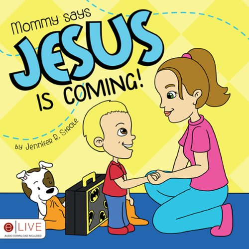 Mommy says Jesus is Coming!  Audiolibri