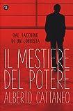 Scarica Libro Il mestiere del potere Dal taccuino di un lobbista (PDF,EPUB,MOBI) Online Italiano Gratis