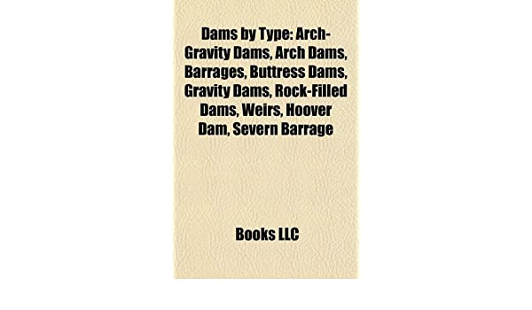Amazon in: Buy Dams by Type: Arch-Gravity Dams, Arch Dams, Barrages