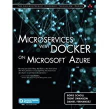 Microservices with Docker on Microsoft Azure (Addison-wesley Microsoft Technology)