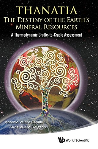 thanatia-the-destiny-of-the-earths-mineral-resources-a-cradle-to-cradle-thermodynamic-assessment