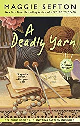 A Deadly Yarn (A Knitting Mystery Book 3)