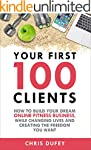 Your First 100 Clients: How To Build...