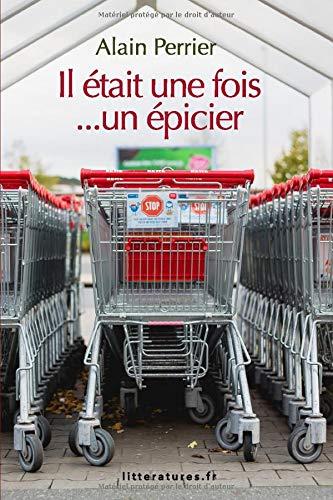 Il était une fois... un épicier par Alain Perrier