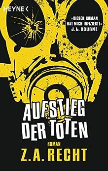 Aufstieg der Toten: Roman von [Recht, Z. A.]