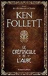 Le Crépuscule et l'Aube par Follett