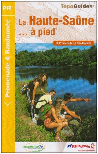 La Haute-Saône à pied : 50 Promenades et randonnées