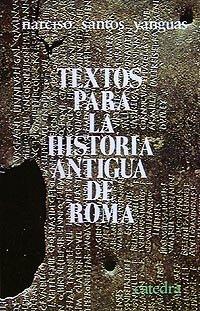 Textos para la historia antigua de Roma (Historia. Serie Menor)