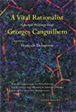 A Vital Rationalist: Selected Writings from Georges Canguilhem by Georges Canguilhem (2000-04-04)