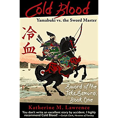 Cold Blood: Yamabuki vs. the Sword Master (Sword of the Taka Samurai Book 1) (English Edition)