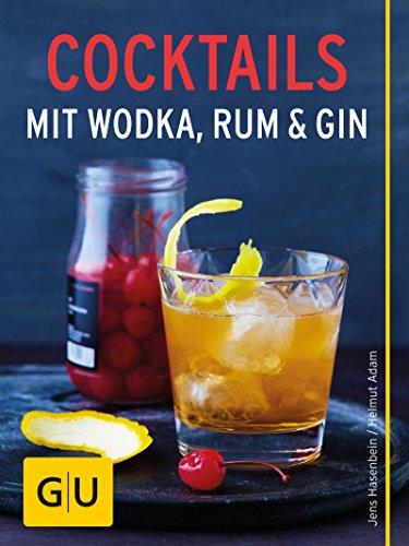 Rum und Gin: 15 Lieblingsgetränke zum Selbermixen (GU KüchenRatgeber) (Rum Trinken Rezept)