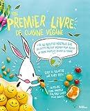 Ton premier livre de cuisine végane : Plus de 60 recettes végétales que les petits peuvent préparer pour rester en bonne santé et sauver le monde