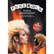 Punk Rock People Management: A No-Nonsense Guide to Hiring, Inspiring and Firing Staff