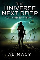 The Universe Next Door: A Jake Corby Sci-Fi Thriller (Jake Corby Series Book 3)