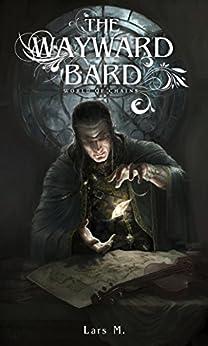 The Wayward Bard (World of Chains Book 1) (English Edition)