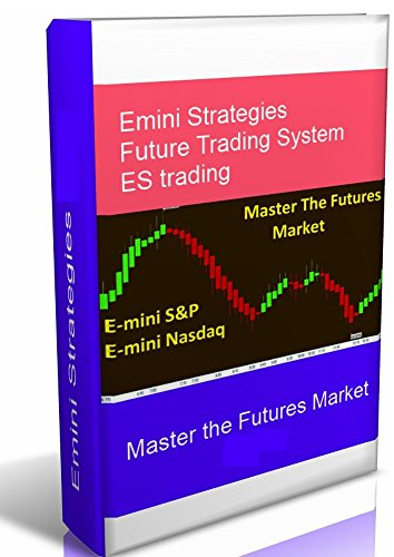 Emini Strategies - Master the Futures Market: Emini Futures ...