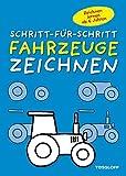 Fahrzeuge zeichnen Schritt-für-Schritt: Kleine Zeichenschule ab 6 Jahren...