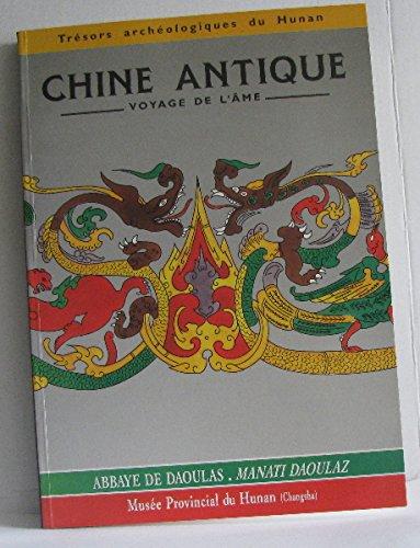 Chine antique: Voyage de l'âme : trésors archéologiques de la province de Hunan, XIIIe siècle avant J.-C.-IIe siècle après J.-C