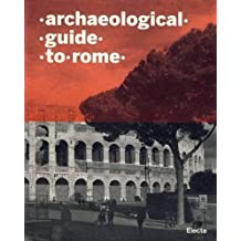 Archaeological Guide to Rome by Matteo Cadario (2007-11-01)