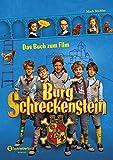 Burg Schreckenstein - Das Buch zum Film - Mark Stichler