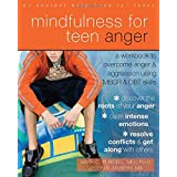 Mindfulness for Teen Anger: A Workbook to Overcome Anger and Aggression Using MBSR and DBT Skills (Instant Help Solutions)