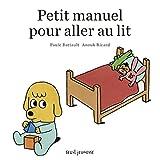 Telecharger Livres Petit manuel pour aller au lit (PDF,EPUB,MOBI) gratuits en Francaise
