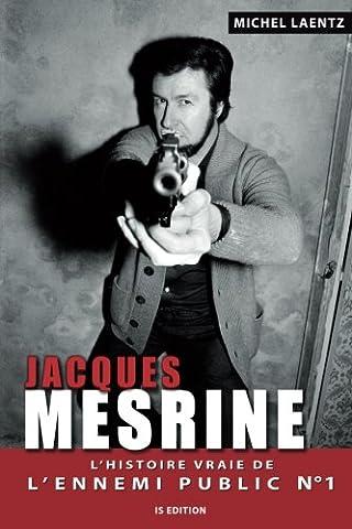 Livres Faits De Societe - Jacques Mesrine : L'histoire vraie de l'ennemi