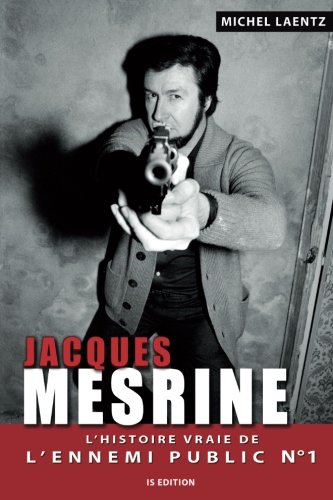 Jacques Mesrine : L'histoire vraie de l'ennemi public nº1