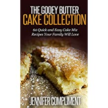 The Gooey Butter Cake Collection: 60 Quick and Easy Cake Mix Recipes Your Family Will Love (English Edition)