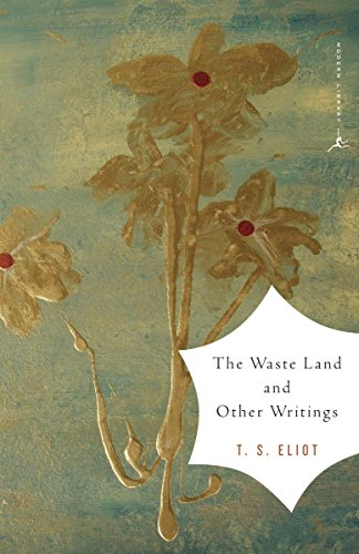 The Waste Land and Other Writings: and Other Writings (Modern Library)
