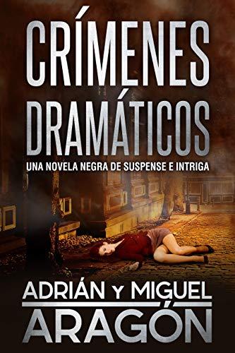 Crímenes Dramáticos: Una novela negra de suspense e intriga (Serie ...