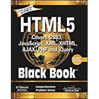 HTML 5 Black Book (Covers CSS3, JavaScript, XML, XHTML, AJAX, PHP, jQuery) 2Ed.