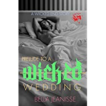 Prelude to a Wicked Wedding (Wicked End Book 5) (English Edition)