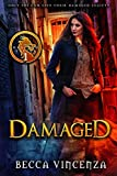 Damaged (The Rebirth Series Book 1) by Becca Vincenza