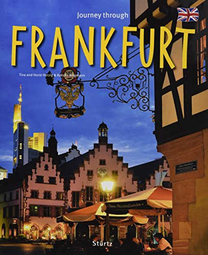Journey through FRANKFURT - Reise durch FRANKFURT - Ein Bildband mit über 210 Bildern