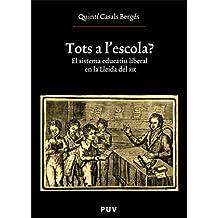 Tots a l'escola?: El sistema educatiu liberal en la Lleida del XIX (Oberta)