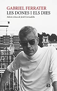 Les dones i els dies: Edició crítica de Jordi Cornudella (Catalan Edition)
