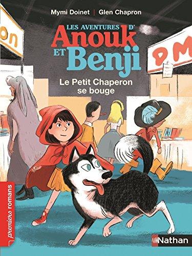 Les aventures d'Anouk et Benji : Le Petit Chaperon se bouge