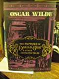 The Picture of Dorian Gray & Other Fantastic Tales by Oscar Wilde (2010-08-02)