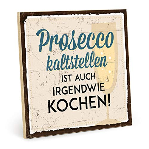 TypeStoff Holzschild mit Spruch - Prosecco KALTSTELLEN - im Vintage-Look mit Zitat als Geschenk und Dekoration zum Thema Sekt und Kochen (19,5 x 19,5 cm) -