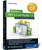 Einstieg in PHP 5.4 und MySQL 5.5: Für Programmieranfänger geeignet (Galileo Computing)