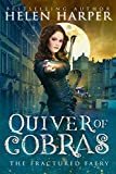 : Quiver of Cobras (The Fractured Faery Book 2)
