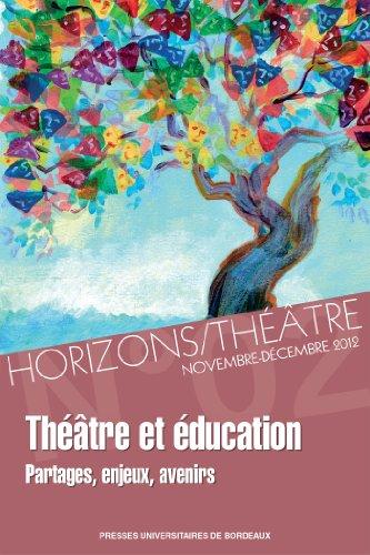 Livre gratuits en ligne Théâtre et éducation: Partages, enjeux et avenir pdf, epub ebook