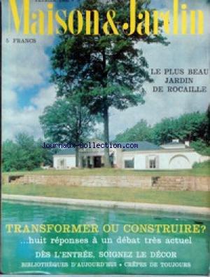MAISON ET JARDIN [No 120] du 01/02/1966 - LE PLUS BEAU JARDIN DE ROCAILLE - TRANSFORMER OU CONSTRUIRE - SOIGNEZ LE DECOR - BIBLIOTHEQUES D'AUJOURD'HUI - CREPES DE TOUJOURS.