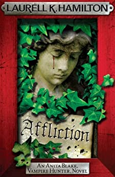 Affliction (Anita Blake Vampire Hunter Book 22) by [Hamilton, Laurell K.]